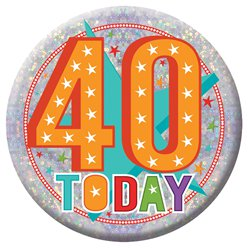 Large Happy 40th Birthday Badge - 15cm