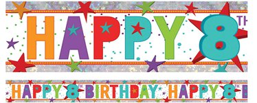 Holographic Happy 8th Birthday Multi Coloured Foil Banner - 2.7m