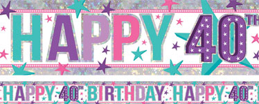 Holographic Happy 40th Birthday Pink Foil Banner - 2.7m