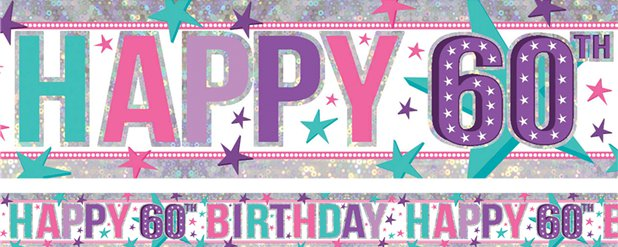 Holographic Happy 60th Birthday Pink Foil Banner - 2.7m