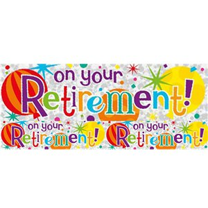 On Your Retirement Foil Banner 2.6m
