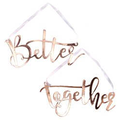 Beautiful Botanics Rose Gold 'Better Together' Chair Signs - 30cm - Wedding Accessories