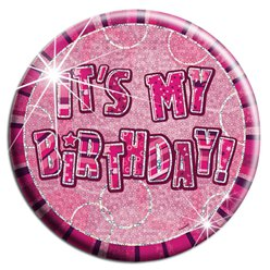 Large Pink 'Its My Birthday' Badge - 15cm