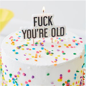 Fuck You're Old Birthday Candle