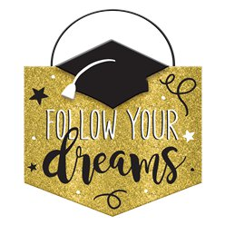 Graduation 'Follow Your Dreams' Sign - 14cm x 15cm
