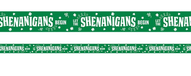 St Patrick's Day 'Let The Shenanigans Begin' Caution Tape - 13.7m
