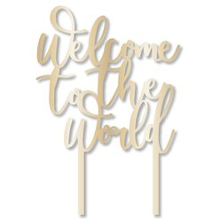 Ready To Pop Welcome To The World Cake Topper
