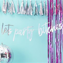 Good Vibes 'Let's Party Bitches' Iridescent Banner