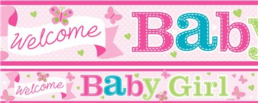 Welcome Baby Girl Paper Banners 1 design 1m each
