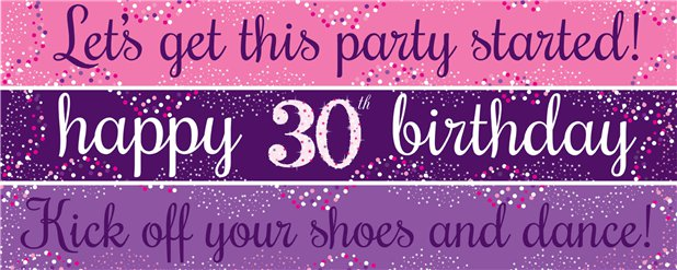 30th Birthday Paper Banners 3 designs 1m each