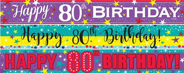 80th Birthday Paper Banners 3 designs 1m each