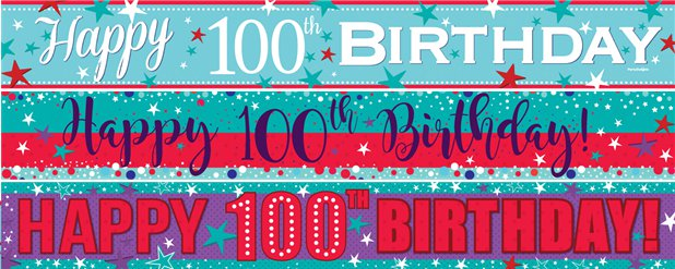 100th Birthday Paper Banners 3 designs 1m each