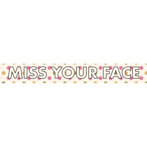Miss Your Face Paper Banners - 1m