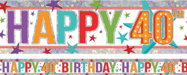 Holographic Happy 40th Birthday Multi Coloured Foil Banner - 2.7m