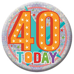 Happy 40th Birthday Badge - 15cm