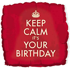 Foil Balloons 18'' Keep Calm Its Your Birthday