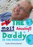 To The Most Amazing Daddy - Personalised Photo Card