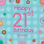 21st Floral - Personalised Card