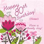 80th Birthday Flowers - Personalised Card