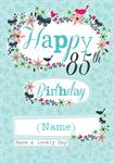 85th Birthday Flowers & Butterflies - Personalised Card