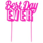 Best Day Ever Pink Cake Topper - 22cm