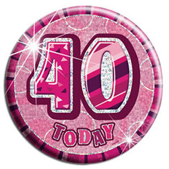 Pink '40 Today' Birthday Badge - 15.5cm