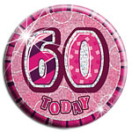Pink '60 Today' Big Birthday Badge - 15.5cm
