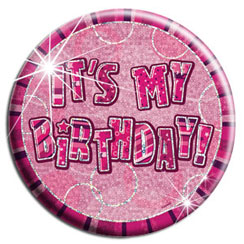 Pink 'Its My Birthday' Badge - 15cm