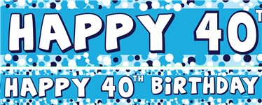 40th Birthday Paper Banners 1 design 1m each