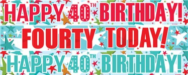 40th Birthday Paper Banners 3 designs 1m each